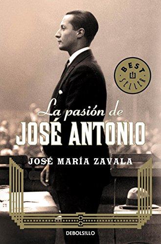 The passion of José Antonio (Bestseller (debolsillo))