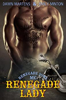 Renegade Lady (Renegade Sons MC Book 1) (English Edition) von [Martens, Dawn, Minton, Emily]
