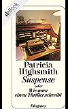 Suspense: oder Wie man einen Thriller schreibt (detebe)