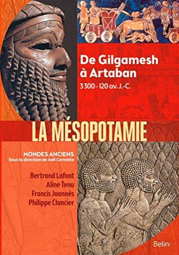 Msopotamie - De Gilgamesh  Artaban (3000 - 120 av. J.-C.)