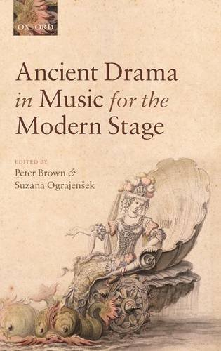 Ancient Drama in Music for the Modern Stage (2010-11-05)