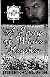 A Sprig of White Heather: Volume 1 (Cursed Highlanders)