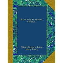 Mark Twain's Letters, Volume 1