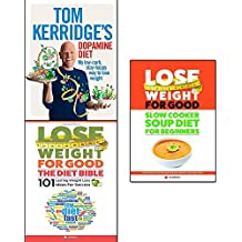 tom kerridge's dopamine diet [hardcover], lose weight for good the diet bible and slow cooker soup diet for beginners 3 books collection set - my low-carb, stay-happy way to lose weight, 101 lasting weight loss ideas for success, slow cooker soup recipes for easy weight loss and detox