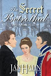 The Secret Betrothal - A Pride and Prejudice Alternate Path (English Edition)
