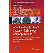 Agent and Multi-Agent Systems: Technology and Applications: 11th KES International Conference, KES-AMSTA 2017 Vilamoura, Algarve, Portugal, June 2017 ... (Smart Innovation, Systems and Technologies)
