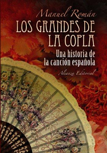 Los grandes de la copla: Historia de la canción española (Libros Singulares (Ls)) por Manuel Román