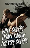 Why Creeps Don't Know They're Creeps: What Game of Thrones can teach us about relationships and Hollywood scandals. (Educated Rants and Wild Guesses Book 2)