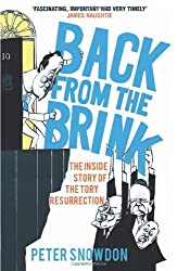 By Peter Snowdon Back from the Brink: The Inside Story of the Tory Resurrection [Paperback]