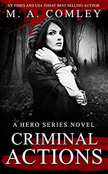 Criminal Actions (Hero series Book 5) by [Comley, M A]