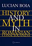 History and Myth in Romanian Consciou...