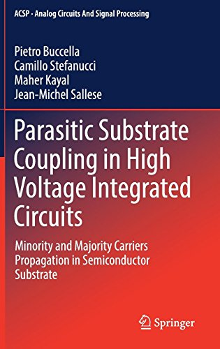 Parasitic Substrate Coupling in High Voltage Integrated Circuits: Minority and Majority Carriers Propagation in Semiconductor Substrate (Analog Circuits and Signal Processing) -