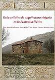 Guía artística de arquitectura visigoda en la Península Ibérica