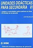 Juegos y actividades sobre patines en línea. El hockey en la escuela. Unidades didácticas para Secundaria VI - 9788487330490