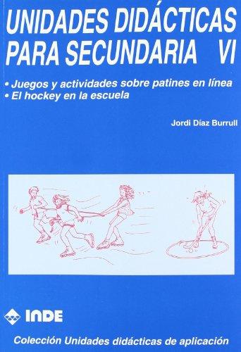 Juegos y actividades sobre patines en línea. El hockey en la escuela. Unidades didácticas para Secundaria VI - 9788487330490 por Jordi Díaz Burrull