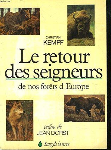 Le Retour Des Seigneurs De Nos Forêts D'europe par Kempf - Christian Kempf