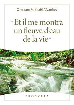 « Et il me montra un fleuve d'eau de la vie » (Synopsis - Numéro 3)