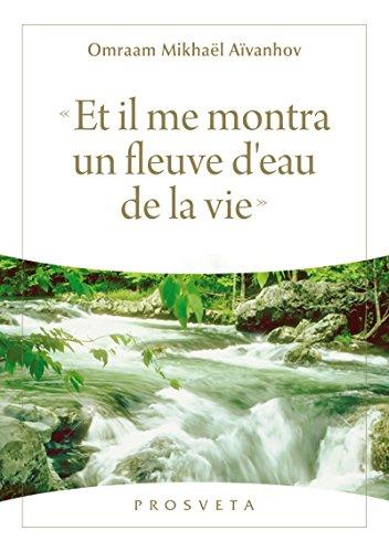 « Et il me montra un fleuve d'eau de la vie » par Omraam Mikhaël Aïvanhov