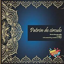 Patrón de círculo Libro de colorear para adultos 200 páginas - Cada momento de luz y oscuridad es un milagro. (Mandala) (Spanish Edition)