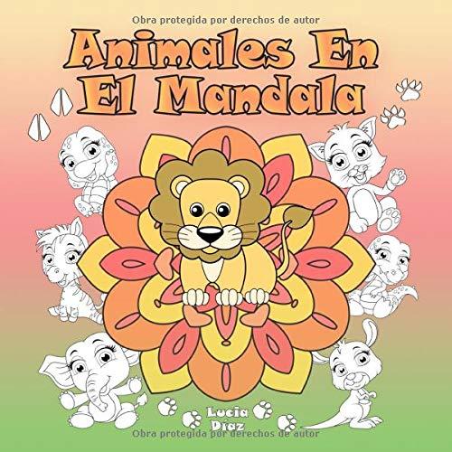 Animales En El Mandala: Un libro para colorear para niños y adultos para amar y relajarse
