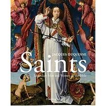 [(Saints: Men and Women of Exceptional Faith )] [Author: Jacques Duquesne] [Nov-2012]