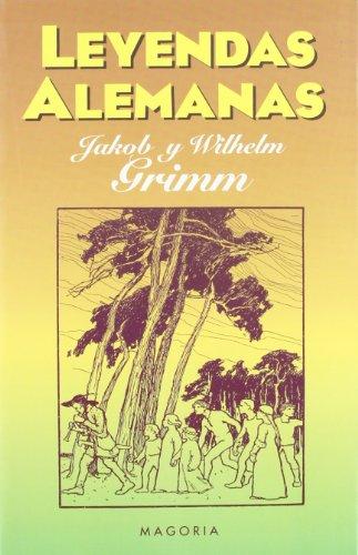 Leyendas alemanas (MAGORIA) por Jacob Grimm