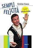 Scarica Libro Semplicita Felicita (PDF,EPUB,MOBI) Online Italiano Gratis