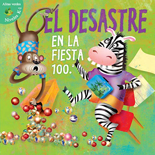 Desastre en la fiesta 100 / Disaster on the 100th Day (Alitas verdes, Niveles K-1 / Green Readers, Grades K-1)