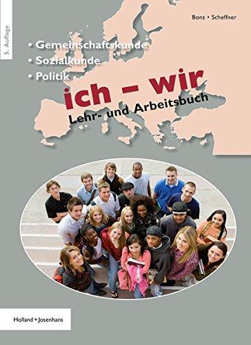 ich - wir: Lehr- und Arbeitsbuch Gemeinschaftskunde, Sozialkunde, Politik