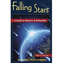 Falling Stars: A Guide to Meteors & Meteorites (Astronomy Space Time)