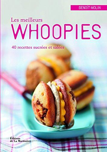 Les meilleurs whoopies. 40 recettes sucrées et salées