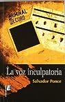 La voz inculpatoria par Salvador Ponce Vera