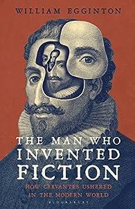The Man Who Invented Fiction par William Egginton