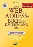 Das Web-Adressbuch für Deutschland 2015: Ausgewählt: Die 5.000 besten Surftipps aus dem Internet!