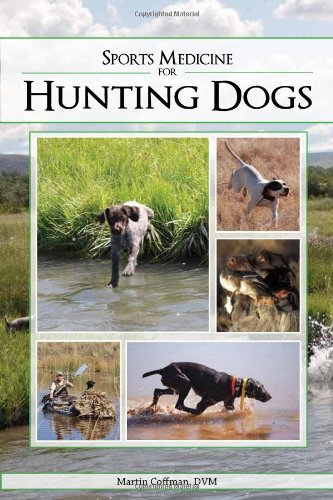 Sports Medicine for Hunting Dogs by Martin Coffman (2015-08-10)
