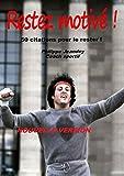 Telecharger Livres RESTEZ MOTIVE nouvelle version 50 citations pour le rester (PDF,EPUB,MOBI) gratuits en Francaise