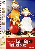 Laubsägen Weihnachts-Deko mit Vorlagen (Edition Creativ Compact)
