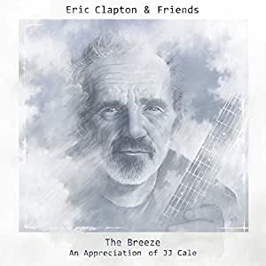 Eric Clapton & Friends: The Breeze - An Appreciation Of JJ Cale [VINYL]