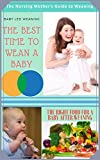Baby led weaning: The best time to wean a baby and The right food for a baby after weaning