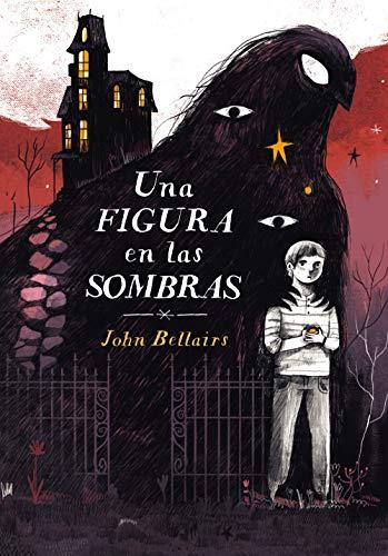 Una figura en las sombras (Los casos de Lewis Barnavelt 2) (Jóvenes lectores) por John Bellairs