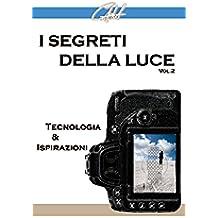 I Segreti della Luce (II): Tecnologia e Ispirazioni