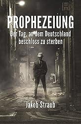 PROPHEZEIUNG: Der Tag, an dem Deutschland beschloss zu sterben