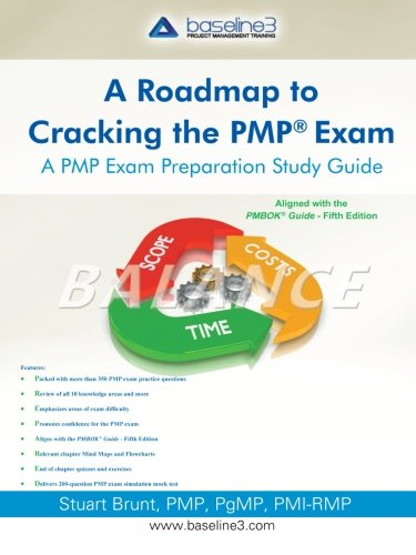 Roadmap to Cracking the Pmp (R) Exam: A Pmp Exam Preparation Study Guide
