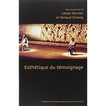 Esthétique du témoignage : Colloque tenu à la maison de la recherche en sciences humaines de Caen, 18-21 mars 2004