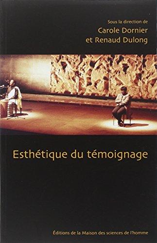Esthétique du témoignage : Colloque tenu à la maison de la recherche en sciences humaines de Caen, 18-21 mars 2004 par Carole Dornier