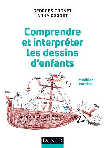 Comprendre et interpréter les dessins d'enfants - 2e éd. par Georges Cognet