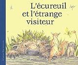 écureuil et l'étrange visiteur (L') | Meschenmoser, Sébastien (1980-....). Auteur