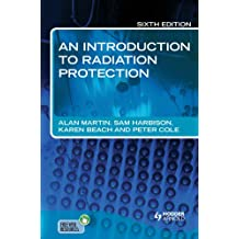 An Introduction to Radiation Protection 6E