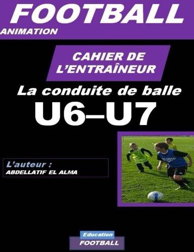 CAHIER DE L'ENTRAINEUR DE FOOTBALL : La conduite de balle: Football- Entrainement-Sport-Soccer- Entrainement football