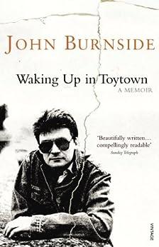 Waking Up in Toytown: A Memoir by [Burnside, John]
